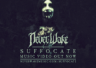 "NeverWake release ""Suffocate"" video"